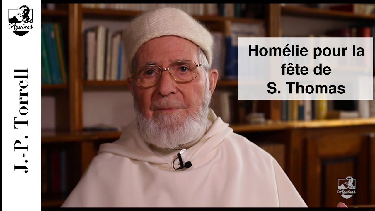 Homily by Fr Jean-Pierre Torrell on the Feast of Saint Thomas Aquinas