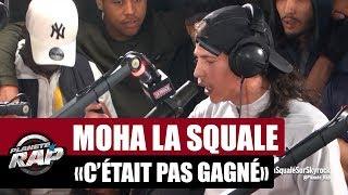 """Moha La Squale """"C'était pas gagné"""" #PlanèteRap"""