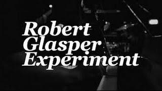 Robert Glasper - Lift Off / Baby Tonight / Ah Yeah