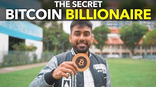 The Secret Bitcoin Billionaire