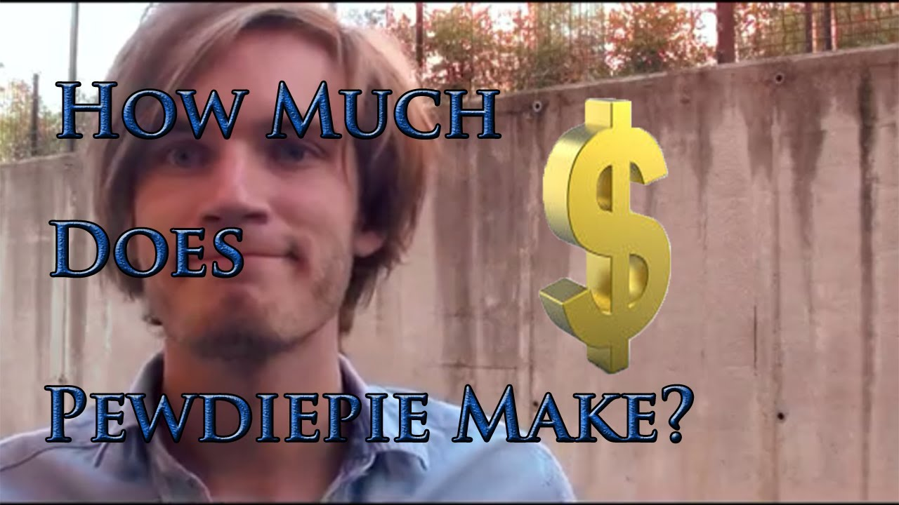 How Much Does PewDiePie Make a Year Most Accurate 2014