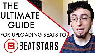 The Ultimate Guide For Uploading Beats To BEATSTARS