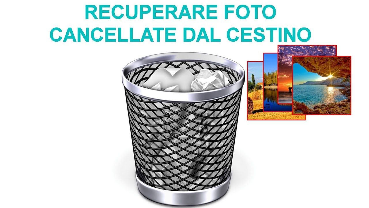 Come Recuperare Foto Cancellate Dal Cestino