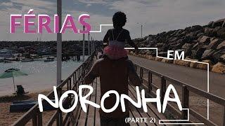 Férias em Noronha (parte 2) | GIOH