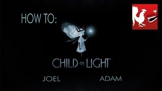 How to: Child of Light with Joel and Adam
