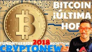 ¡BITCOIN ÚLTIMA HORA! /CRYPTONEWS 2018 Agosto/16