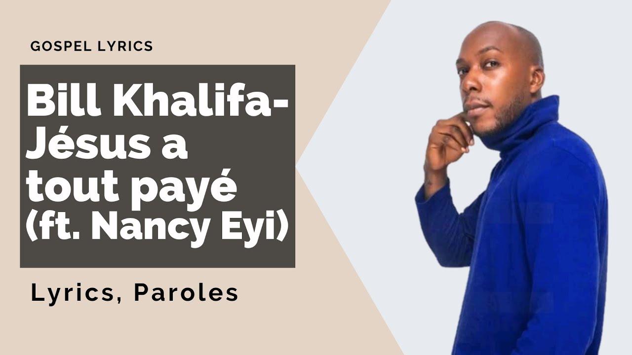 Bill Khalifa (ft. Nancy Eyi) - Jésus a tout payé (Paroles)