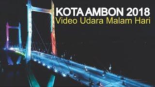 Pesona Kota Ambon Malam Hari Kota Terbesar dan Ibukota Provinsi Maluku