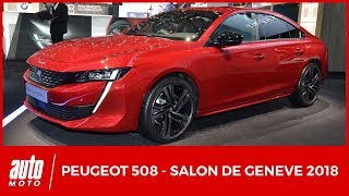 Salon de Genève 2018 : Peugeot 508, la star française