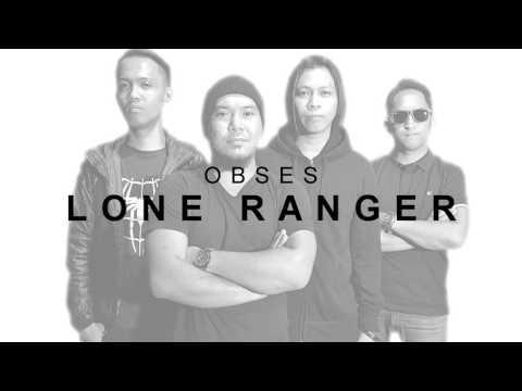 LONE RANGER_OBSES BAND [ OFFICIAL LYRICS ]