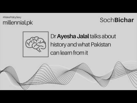 Ayesha Jalal Talks About History And What Pakistan Can Learn From It