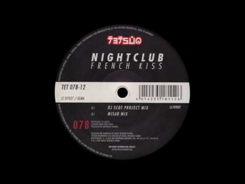 Nightclub - French Kiss (DJ Scot Project Mix)