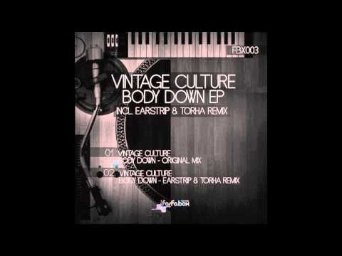 Vintage Culture - Body Down (Earstrip Remix)