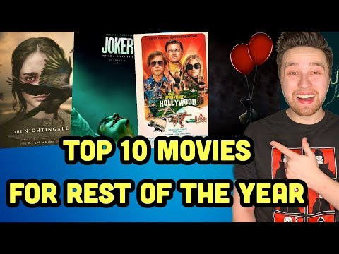Top 10 Most Anticipated Movies For The Rest Of 2019!