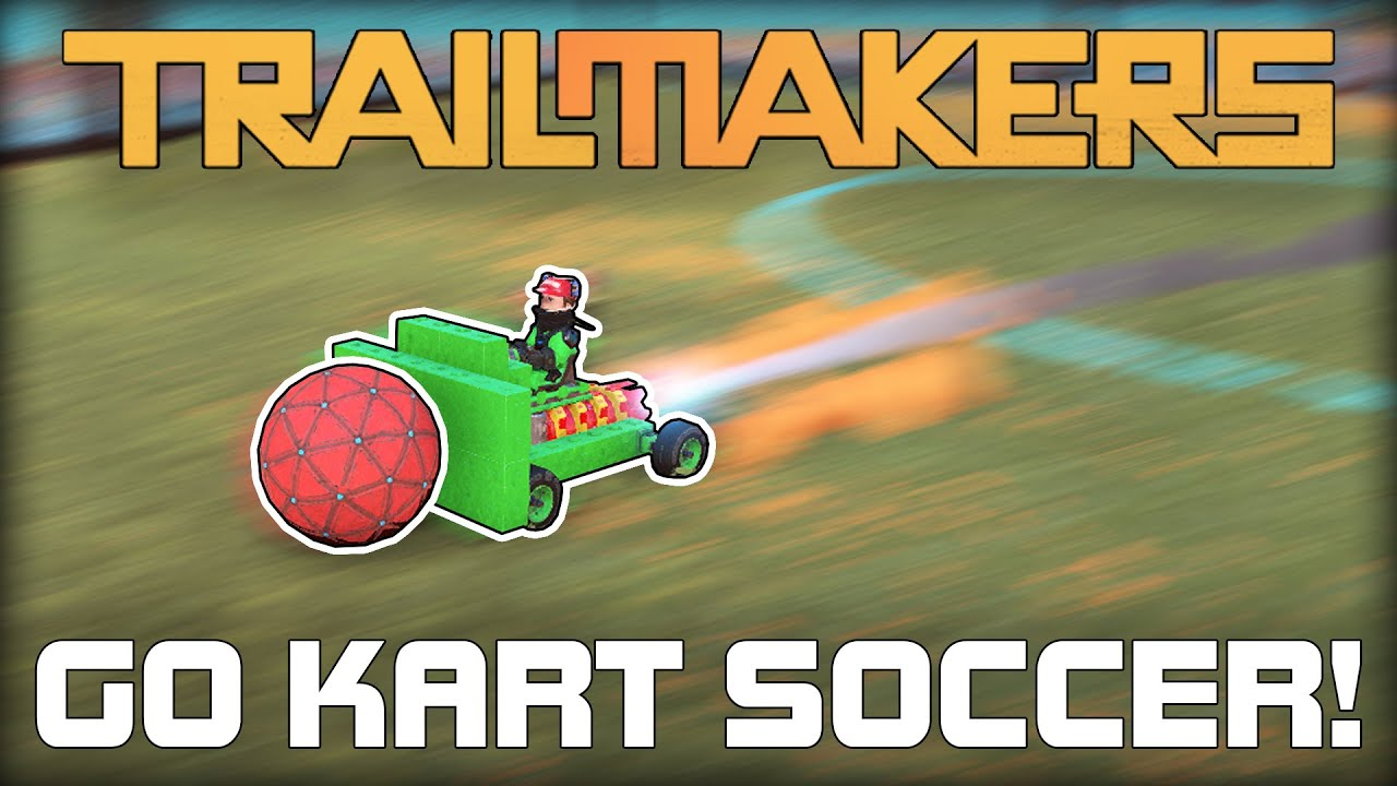 Soccer with Low Traction Rocket Powered Go Karts! (Trailmakers Gameplay)