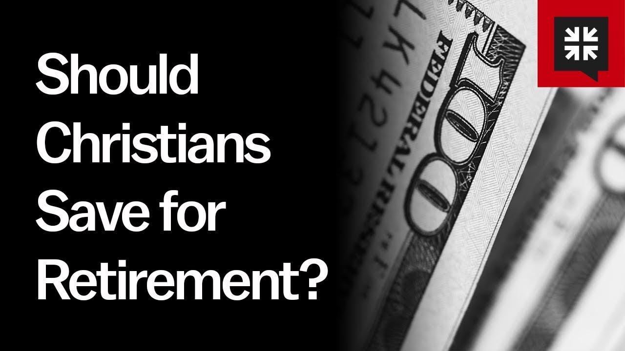 Should Christians Save for Retirement? // Ask Pastor John
