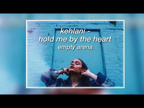 kehlani - hold me by the heart (empty arena)