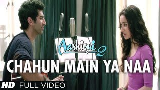 Repeat youtube video Chahun Main Ya Naa Full Video Song Aashiqui 2 | Aditya Roy Kapur, Shraddha Kapoor