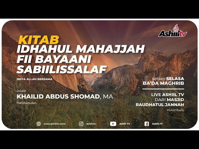 🔴 [LIVE] Kitab Idhahul Mahajjah Fii Bayaani Sabiilissalaf - Ustadz Khailid Abdus Shomad MA.