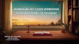 Kunnen we het leven verwerven door in de Bijbel te geloven?