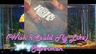 Wish I Could Fly Like Superman = The Kinks = Low Budget