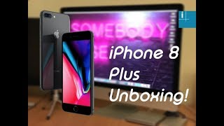 Unboxing: iPhone 8 Plus (Space Grey)