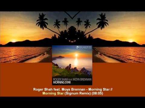 Roger Shah feat. Moya Brennan - Morning Star (Signum Remix) [MAGIC056.02]