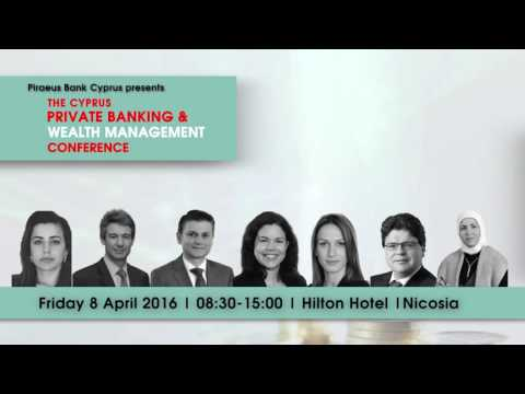 Piraeus Bank presents The Cyprus Private Banking and Wealth Management Conference