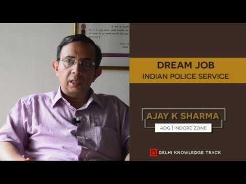 Dream Job | Indian Police Service | By ADG Indore Ajay K Sharma