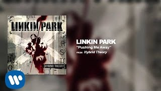 Pushing Me Away from the album Hybrid Theory - the debut album by t...
