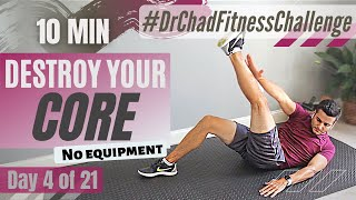DAY 4: FITNESS CHALLENGE // 10 min abs, no equipment, at home workout for women & men | Dr. Chad