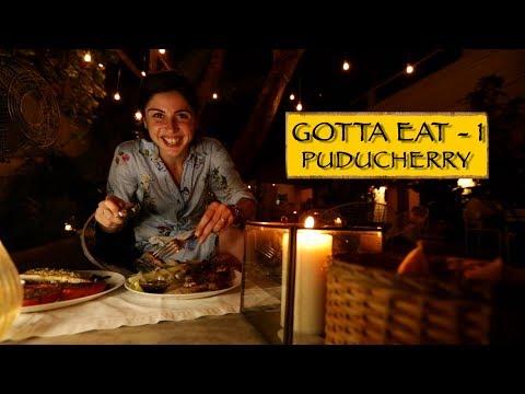 Gotta Eat || Part 1 || Puducherry