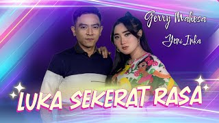 Luka Sekerat Rasa - Yeni Inka Feat Gerry Mahesa - Versi Koplo ( Official Music Video )