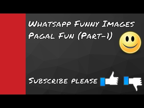 Whatsapp Funny and Comedy images form into a video clip From (Pagal  Fun Part-1)