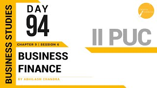 DAY 94 | BUSINESS STUDIES | II PUC | BUSINESS FINANCE | L6
