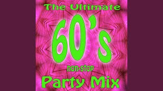 The Ultimate 60's Non-Stop Party Mix