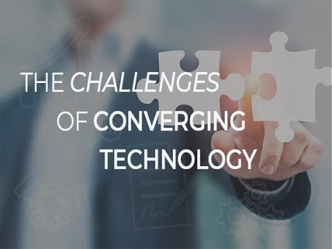 The challenges of converging technology