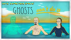 Ghosts Can't Do It - The Cinema Snob