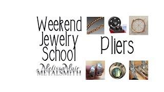 Weekend Jewelry School - Episode 1 - Pliers - Melissa Muir