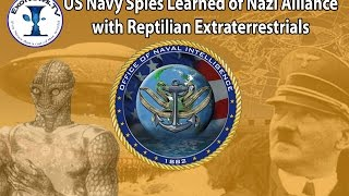 US Navy Spies Learned of Nazi Alliance with Reptilian Extraterrestrials (S4E2)