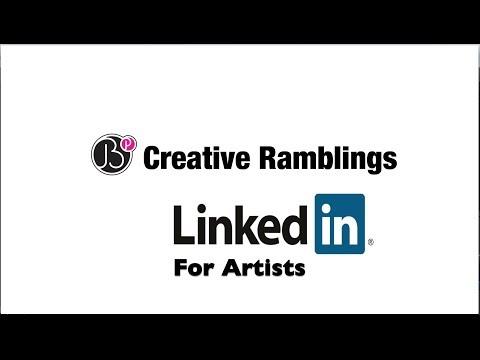 Creative Ramblings #6: LinkedIn for Artists