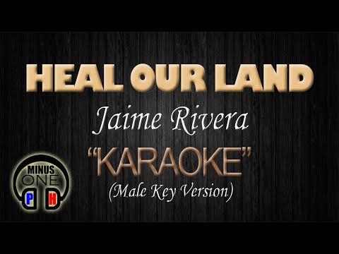 HEAL OUR LAND - Jaime Rivera (Male Version KARAOKE) - MinusOnePH