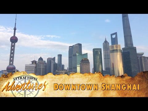 Attractions Adventures - 'Downtown Shanghai' - Feb. 10, 2017