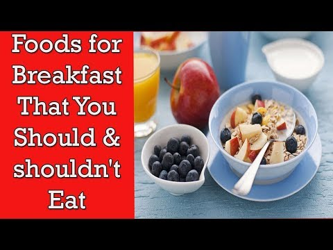 Foods for Breakfast That You Should & shouldn't Eat
