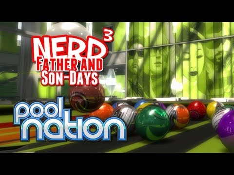 Nerd³'s Father and Son-Days - Pool Nation
