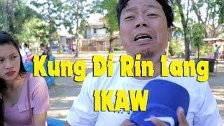 Kung Di Rin Lang Ikaw