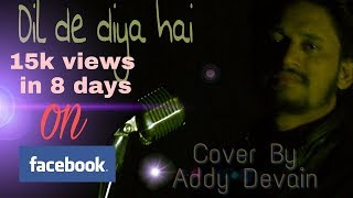 Dil de diya hai || cover by Addy Devain || from the movie masti ||