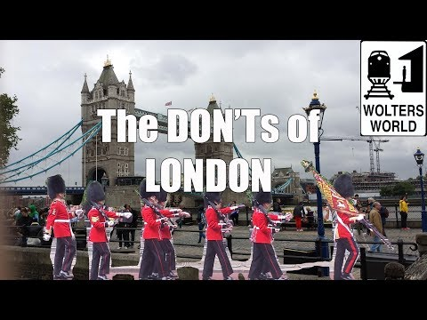 Visit London - The DONTs of Visiting London, England