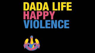 Dada Life - Happy Violence (Kaskade Remix)