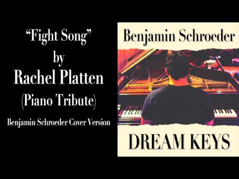 Fight Song (Piano Tribute) Rachel Platten (Ben Schroeder Cover)